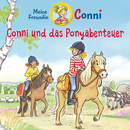 Conni und das Ponyabenteuer/Conni