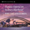 Handa Opera On Sydney Harbour: The Greatest Hits (Live)/Opera Australia Orchestra, Brian Castles-Onion