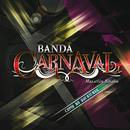 Como No Queriendo/Banda Carnaval