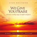We Give You Praise/Stan Whitmire