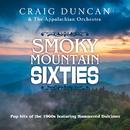 Smoky Mountain Sixties/Craig Duncan, The Appalachian Orchestra
