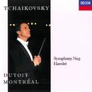 Tchaikovsky: Symphony No. 5; Hamlet/Charles Dutoit, Orchestre Symphonique de Montréal