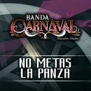 No Metas La Panza/Banda Carnaval