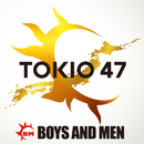 TOKIO 47/BOYS AND MEN