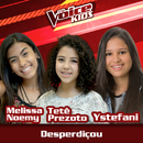 Desperdiçou (Ao Vivo / The Voice Brasil Kids 2017)/Melissa Noemy, Tetê Prezoto, Ystefani