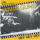 Hey Hey Hey (Live Roskilde Festival '83)/Warm Guns