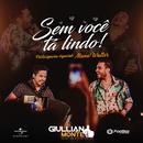 Sem Você Tá Lindo (Ao Vivo) (feat. Mano Walter)/Giullian Monte