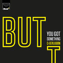 BUT (You Got Something)/Q Benjamin