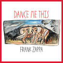 Dance Me This/Frank Zappa