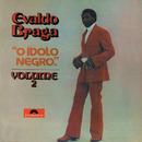 O Ídolo Negro Vol.2/Evaldo Braga