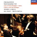 Prokofiev: Violin Concertos Nos. 1 & 2; The Love for 3 Oranges Suite/Joshua Bell, Orchestre Symphonique de Montréal, Charles Dutoit