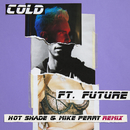 Cold (Hot Shade & Mike Perry Remix) (feat. Future)/Maroon 5