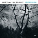 December Avenue/Tomasz Stanko New York Quartet