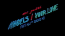 Angels / Your Love (feat. BJ The Chicago Kid)/Mr Jukes