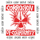 Eye For An Eye/Corrosion Of Conformity