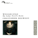 Byrd: My Ladye Nevells Booke/Christopher Hogwood