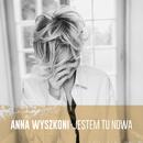 Jestem Tu Nowa/Anna Wyszkoni