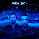 Like A Drug/Tough Love