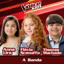 A Banda (Ao Vivo / The Voice Brasil Kids 2017)/Anna Lira, Flávia Scanuffo, Thomas Machado