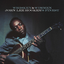 Whiskey & Wimmen: John Lee Hooker's Finest/John Lee Hooker