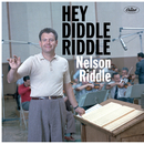 Hey Diddle Riddle/Nelson Riddle