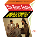 The Never Ending Impressions/The Impressions