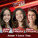 Amor I Love You (Ao Vivo / The Voice Brasil Kids 2017)/Júlia Paz, Lara Valente, Maria Vittoria