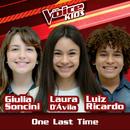 One Last Time (Ao Vivo / The Voice Brasil Kids 2017)/Giulia Soncini, Laura D'Ávila, Luiz Ricardo