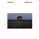 Bright Size Life/Pat Metheny