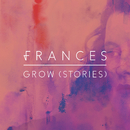 Grow (Stories)/Frances