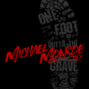 One Foot Outta The Grave/Michael Monroe