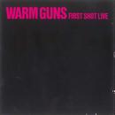First Shot Live (Live)/Warm Guns