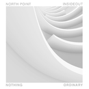 Nothing Ordinary/North Point InsideOut