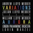 Lloyd Webber: Variations / William Lloyd Webber: Aurora/Julian Lloyd Webber, London Philharmonic Orchestra, Lorin Maazel