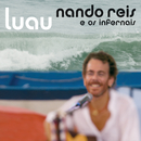 Luau (Ao Vivo)/Nando Reis E Os Infernais