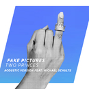 Two Princes (Acoustic Version) (feat. Michael Schulte)/Fake Pictures