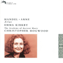 Handel & Arne Arias/Emma Kirkby, The Academy of Ancient Music, Christopher Hogwood