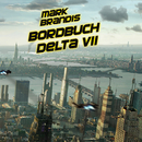 01: Bordbuch Delta VII/Mark Brandis