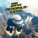 27: Metropolis-Konvoi/Mark Brandis