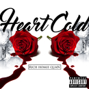 Heart Cold/Rich Homie Quan