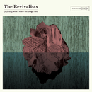 Wish I Knew You (Single Mix)/The Revivalists