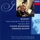 """Mozart: Violin Sonatas Nos. 21, 27 & 32; Six Variations on """"Hélas, j'ai perdu mon amant""""/Yuuko Shiokawa, András Schiff"""