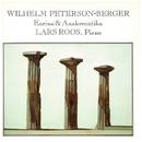 Wilhelm Peterson-Berger: Earina & Anakreontika/Lars Roos