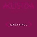 Akustika Session/Ivana Kindl