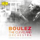 Pierre Boulez & The Cleveland Orchestra/The Cleveland Orchestra, Pierre Boulez