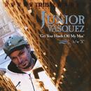 Get Your Hands Off My Man/Junior Vasquez