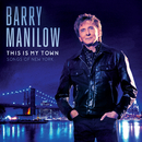 This Is My Town: Songs Of New York/Barry Manilow