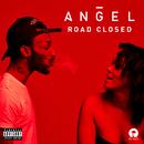 Road Closed/Angel