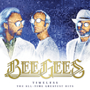 Timeless - The All-Time Greatest Hits/Bee Gees