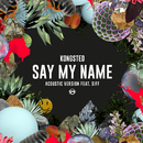 Say My Name (Acoustic Version) (feat. Siff)/Kongsted